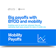 Big payoffs with BYOD and mobility